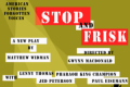 American Voices/Forgotten Stories: Stop and Frisk Tickets - Off-Off-Broadway