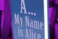 A...My Name is Alice Tickets - Boston