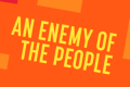 An Enemy of the People Tickets - New Haven