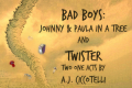 Bad Boys: Johnny & Paula and a Twister Tickets - Off-Off-Broadway