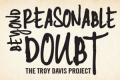 Beyond Reasonable Doubt: The Troy Davis Project Tickets - Atlanta