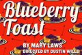 Blueberry Toast Tickets - Los Angeles