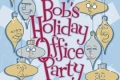 Bob's Holiday Office Party Tickets - Los Angeles