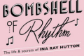 Bombshell of Rhythm: The Life & Secrets of Ina Ray Hutton Tickets - New York
