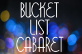 Bucket List Cabaret: The First One Tickets - Los Angeles