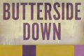 Butterside Down Tickets - Off-Broadway