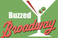 Buzzed Broadway Tickets - Chicago