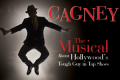 Cagney the Musical Tickets - Los Angeles
