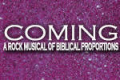 Coming: A Rock Musical of Biblical Proportions Tickets - New York City