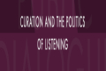 Curation and the Politics of Listening Tickets - Boston