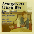 Dangerous When Wet: Booze, Sex, & My Mother Tickets - New York City