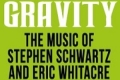 Defying Gravity: The Music of Stephen Schwartz and Eric Whitacre Tickets - New York