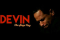 Devin: The Stage Play Tickets - Philadelphia