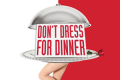 Don't Dress for Dinner Tickets - New York City
