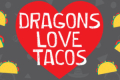 Dragons Love Tacos Tickets - Chicago