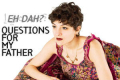 Eh Dah? - Questions For My Father Tickets - New York City