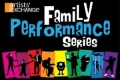 Family Performance Series Tickets - Providence