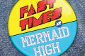Fast Times at Mermaid High Tickets - Connecticut