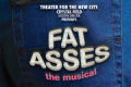 Fat Asses: The Musical Tickets - New York City