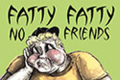 Fatty Fatty No Friends Tickets - New York City