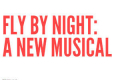 Fly by Night: A New Musical Tickets - New York