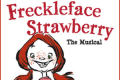 Freckleface Strawberry The Musical Tickets - Philadelphia