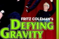 Fritz Coleman's Defying Gravity Tickets - California