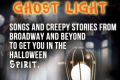 Ghost Light: Songs and Creepy Stories from Broadway and Beyond Tickets - New York