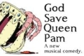 God Save Queen Pam Tickets - Off-Broadway