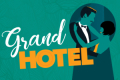 Grand Hotel — The Musical Tickets - Los Angeles