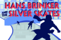 Hans Brinker and the Silver Skates Tickets - Pennsylvania