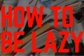 How to Be Lazy and Not Feel Guilty Tickets - Los Angeles