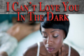I Can't Love You In The Dark Tickets - New York