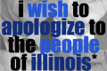 I Wish to Apologize to the People of Illinois Tickets - Chicago