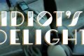 Idiot's Delight Tickets - Minneapolis/St. Paul
