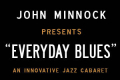 John Minock's <i>Every Day Blues</i> Tickets - New York City