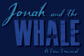 Jonah and the Whale: A New Musical Tickets - Boston
