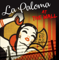 La Paloma - At the Wall Tickets - Washington, DC