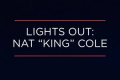 "Lights Out: Nat ""King"" Cole Tickets - Los Angeles"