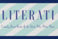 Literati: A Comedy Show About Books and the Idiots Who Write Them Tickets - New York City