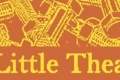 Little Theatre Tickets - Off-Off-Broadway
