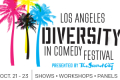 Los Angeles Diversity in Comedy Festival Tickets - Los Angeles