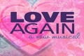 Love Again Tickets - Los Angeles