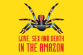 Love, Sex and Death in the Amazon Tickets - New York