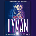 Lyman: The Musical Tickets - Los Angeles