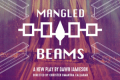 Mangled Beams Tickets - Off-Broadway