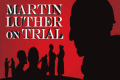 Martin Luther On Trial Tickets - New York