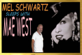 Mel Schwartz Sleeps with Mae West Tickets - Florida