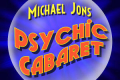 Michael Jons's Psychic Cabaret Tickets - Washington, DC