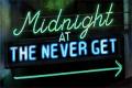 Midnight at The Never Get Tickets - New York
